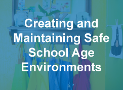 Thumbnail to a course sample titled Creating and Maintaining Safe School Age Environments