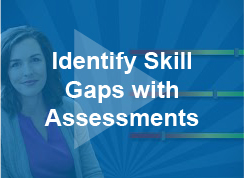 Identify Skill Gaps with Assessments - video - thumb