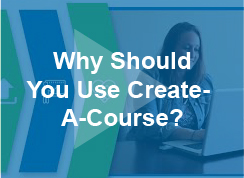 Why Should You Use Create-A-Course? - video - thumb