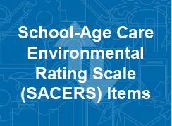 School-Age Care Environmental Rating Scale (SACERS) Items - crosswalk - thumb