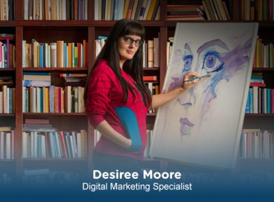 Desiree Moore | Digital Marketing Specialist